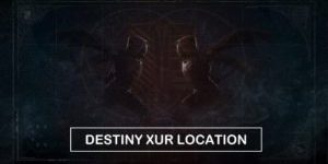 Destiny-Xur-Location-Find-Where-is-Xur-Today-This-Week